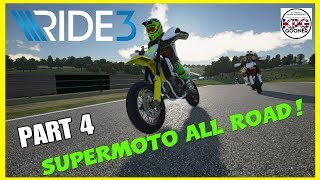 RIDE 3 Career Mode Part 4   SUPERMOTO ALL ROAD!   Full Game   PS4 PRO Gameplay