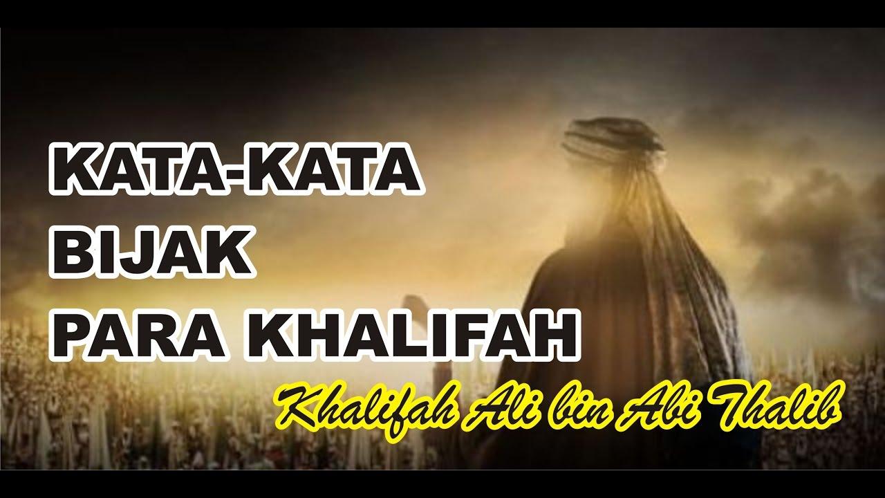 Kata-kata Bijak Khalifah : Khalifah ALi Bin Abi Thalib