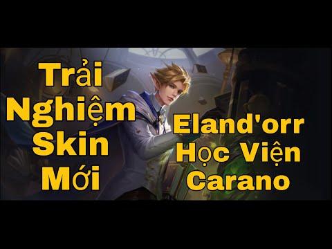 Liên Quân   Trải Nghiệm Skin Mới Eland'Orr Học Viện Carano.....Cực Đẹp....[Turtle Gaming Tv].