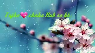 Download lagu Tujhe chaha rab se bhi zyada song WhatsApp status MP3