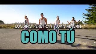 Video COMO TÚ - Luciano Pereyra ft Juan Magan (Coreografia ZUMBA) / LALO MARIN download MP3, 3GP, MP4, WEBM, AVI, FLV Juni 2018
