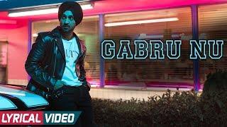 Diljit Dosanjh - Gabru Nu - Lyrical Video | Ikka | Rishi Rich