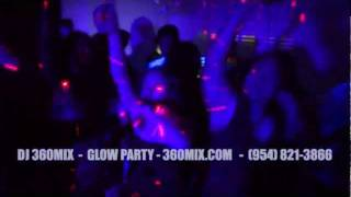 Fort Lauderdale DJ  Teen Party - Blackout - Glow  - DJ 360MIX