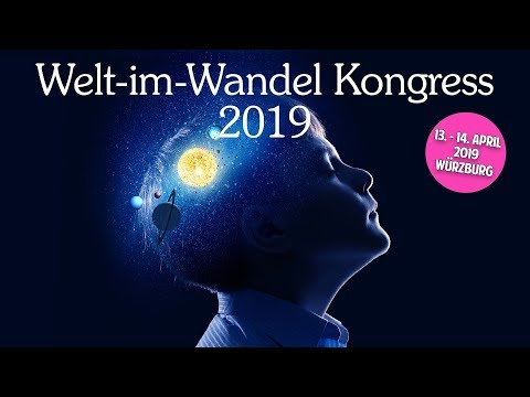 Gerald Hüther, Dieter Broers, Dr. Karl Probst & mehr! - Welt-im-Wandel Kongress 2019
