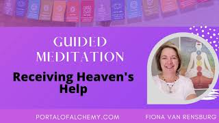Receiving Heaven's Help Guided Meditation