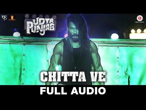 Chitta Ve - Full Song | Udta Punjab | Shahid Kapoor, Kareena Kapoor K, Alia Bhatt & Diljit Dosanjh