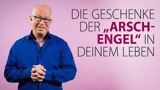 """Robert Betz - Die Geschenke der """"Arsch-Engel"""" in deinem Leben"""