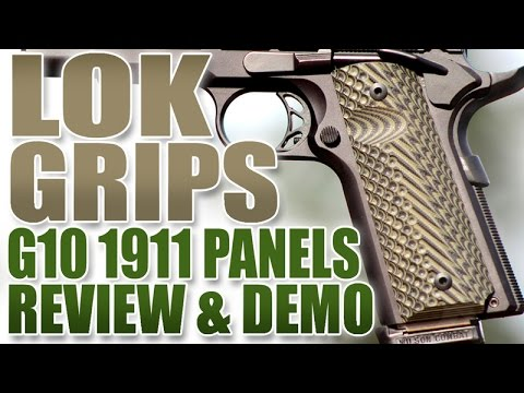1911 Upgrades: G10 Grip Panels from LOK Grips - REVIEW & DEMO - YouTube