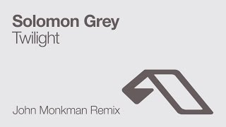 Solomon Grey - Twilight (John Monkman Remix)
