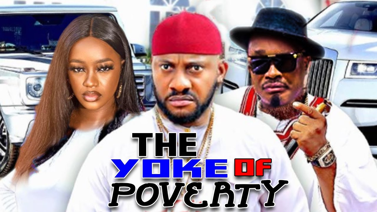 Download The Yoke Of Poverty Full Movies - Yul Edochie, Luchy Donald,Jerry Amilo Latest Nigerian Movie.