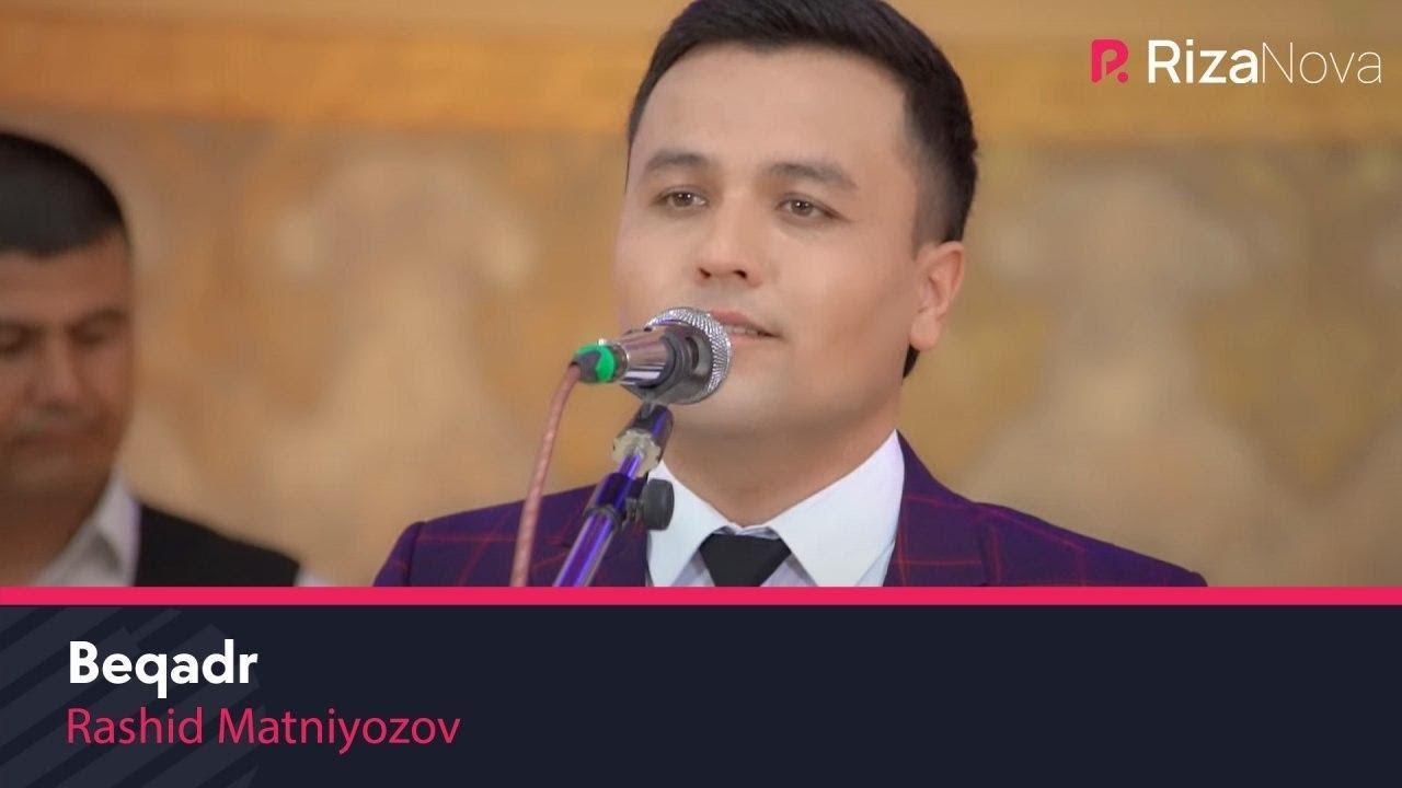 Rashid Matniyozov - Beqadr | Рашид Матниёзов - Бекадр (VIDEO)