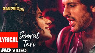 SOORAT TERI  Full Lyrical Video Song | GANDHIGIRI | T-SERIES