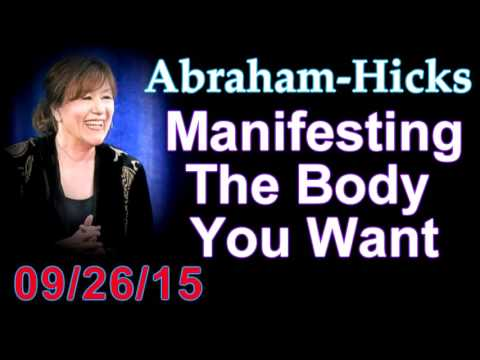 Abraham-Hicks  🎆 Manifesting The Body You Want