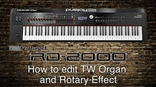 RD-2000 - How to edit TW Organ and Rotary Effect