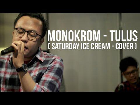 Tulus - Monokrom (Saturday ice cream band Cover )