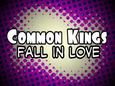 Common Kings - Fall In Love