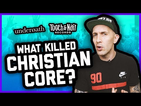 WHAT KILLED CHRISTIAN-CORE?? Tooth & Nail, Underoath, Sleeping Giant