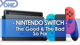 Repeat youtube video Nintendo Switch - The Good & The Bad So Far