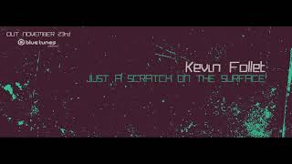 Kevin Follet - Just A Scratch On The Surface EP (Teaser)