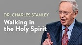 Walking in the Holy Spirit –Dr. Charles Stanley