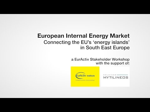 European Internal Energy Market - Connecting the EU's 'energy islands' in  South East Europe