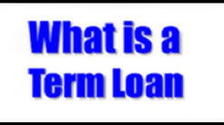 What is a Term Loan