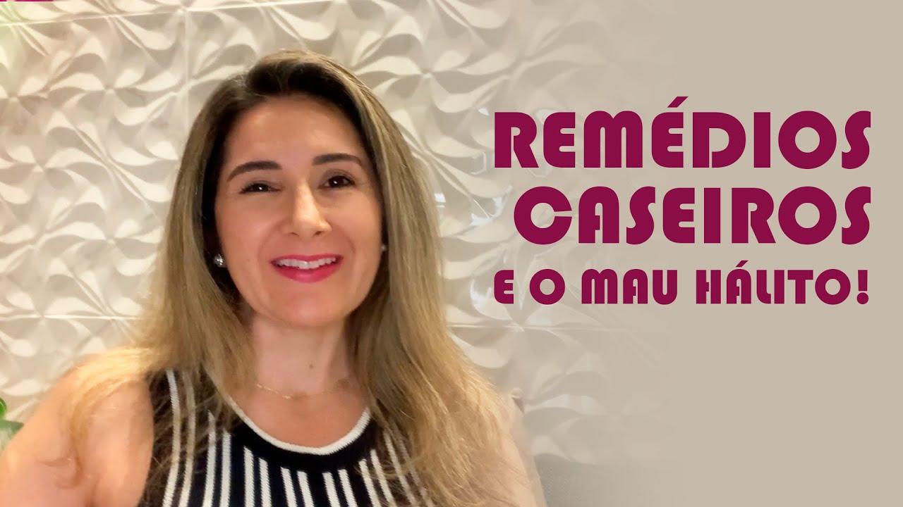 REMÉDIOS CASEIROS E MAU HÁLITO