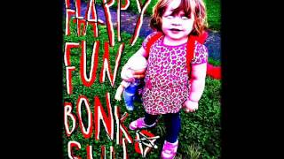 Happy Fun Bonko Slut (Skumbag)