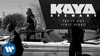 kaya stewart try it out official lyric video