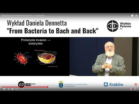 Daniel Dennett: Od bakterii do Bacha i z powrotem