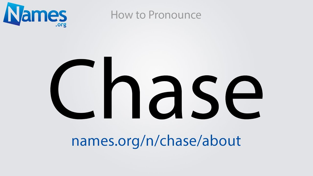 How to Pronounce Chase