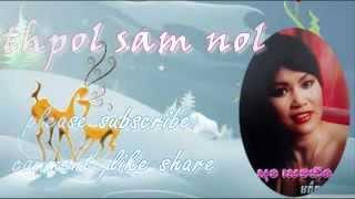 Song Seng Horn - Kmer Old Song- Thpol Sam nol - Cambodia Musicmp3