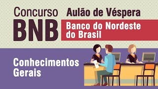 Aulão de Véspera BNB - Conhecimentos Gerais
