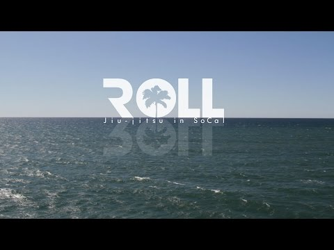 ROLL: Jiu-Jitsu in SoCal