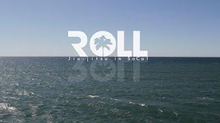 Roll: Jiu Jitsu In Socal