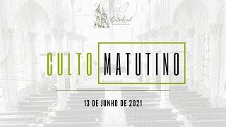 Culto Matutino | Igreja Presbiteriana do Rio | 13.06.2021