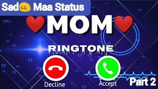 Maa Ringtone/Sad Emotional Mother Status/Full Screen/Dj Remix/Maa Love/Mother Love Song/Maa Sad Song