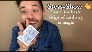 The Grips// Stess-Show Vol1 // Learn basic card grips!