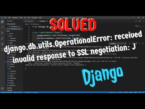 Django.db.utils.OperationalError: Received Invalid Response To SSL Negotiation: J