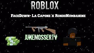 (Roblox) Facedown- La Capone x RondoNumbaNine