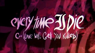 "Every Time I Die - ""C++ (Love Will Get You Killed)"" (Full Album Stream)"