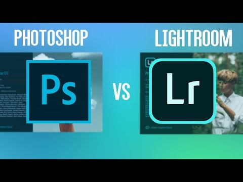 Adobe Photoshop Vs Lightroom CC: What's The Difference?