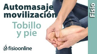 Auto-movilización de pie y tobillo. Mortaja, tarso, metatarso y dedos.