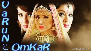 naagin   2 serial new song continue with the 1st song presented by   varun omkar