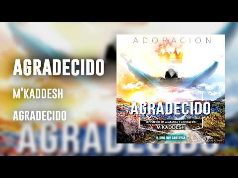 M'kaddesh - Agradecido (Álbum completo)