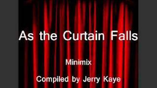 Jerry Kaye - As the Curtain Falls MINI MIX