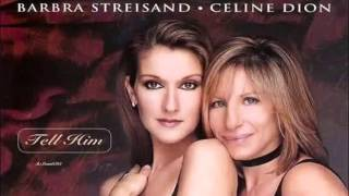Barbara Streisand & Celine Dion - Tell Him (HQ) + lyrics