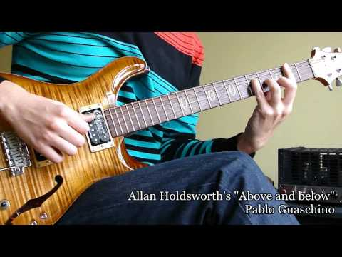 Above And Below  Allan Holdsworth  from the Sixteen Men of Tain album  Pablo Guaschino