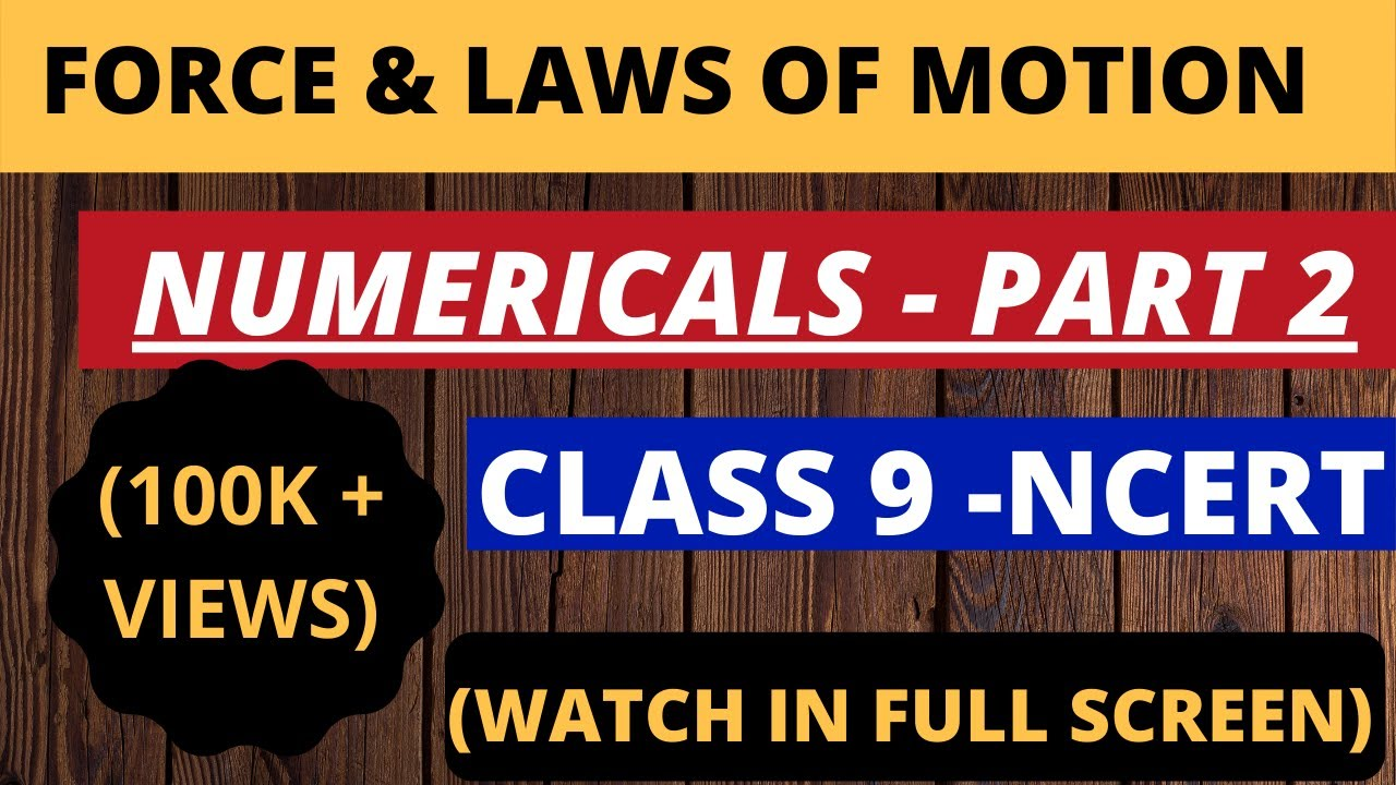 Force and Laws of Motion Class 9 Numericals - Physics Chapter 9 NCERT  Solutions