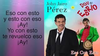 John Jairo Perez ESO CON ESTO.mp3
